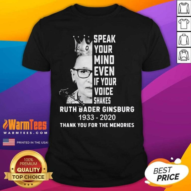 Ruth Bader Ginsburg Speak Your Mind Even If Your Voice Shakes Thank You For The Memories Signature Shirt - Design By Warmtees.com