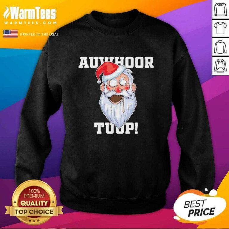 Santa Claus Auwhoor Tuup Christmas SweatShirt - Design By Warmtees.com