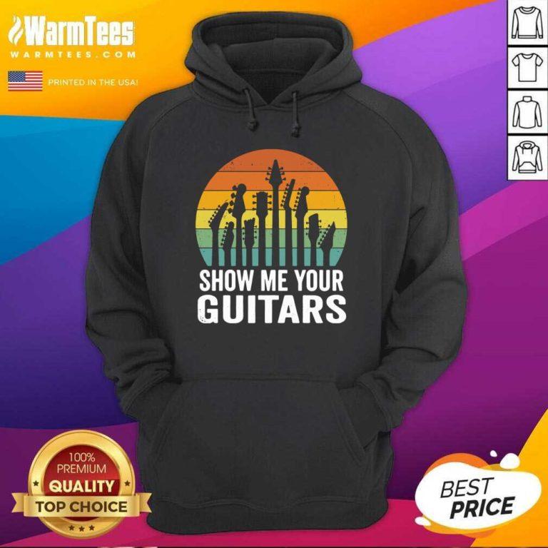 Show Me Your Guitars Vintage Retro Hoodie - Design By Warmtees.com