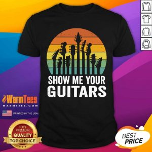 Show Me Your Guitars Vintage Retro Shirt - Design By Warmtees.com