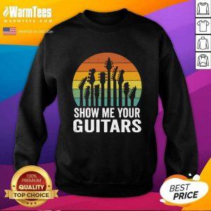 Show Me Your Guitars Vintage Retro SweatShirt - Design By Warmtees.com