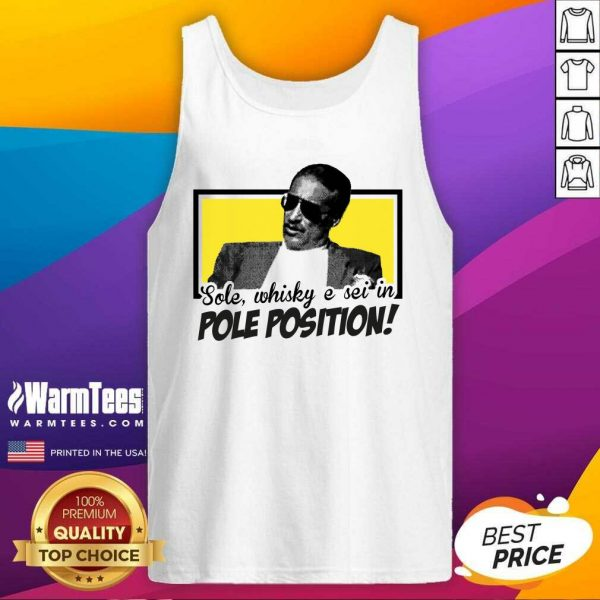 Sole Whisky E Sei In Pole Position Tank Top - Design By Warmtees.com
