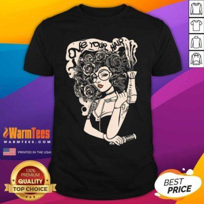 Beautiful Love Your Hair Shirt - Design By Warmtees.com
