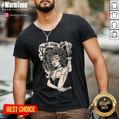 Beautiful Love Your Hair V-neck - Design By Warmtees.com