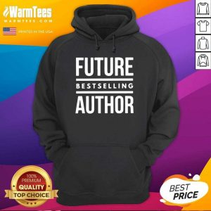 Future Best Selling Author Hoodie - Design By Warmtees.com