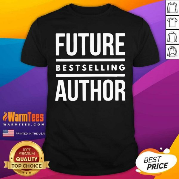 Future Best Selling Author Shirt - Design By Warmtees.com