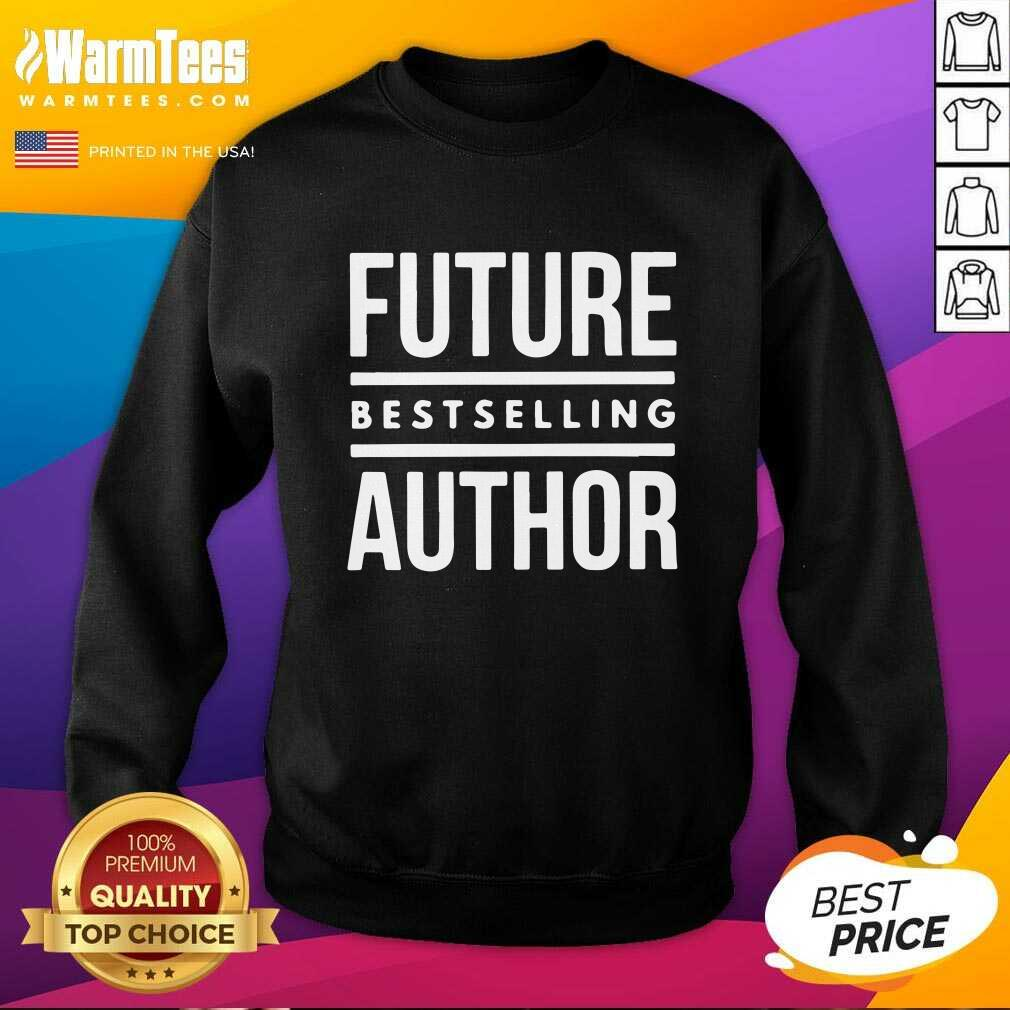 Future Best Selling Author SweatShirt  - Design By Warmtees.com
