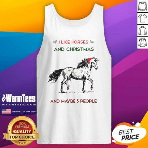 I Like Horses And Christmas And Maybe 3 People Tank Top - Design By Warmtees.com