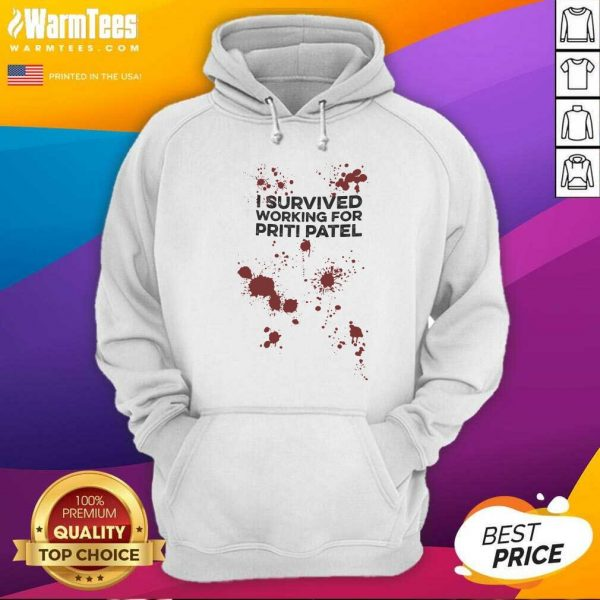 I Survived Working For Priti Patel Hoodie - Design By Warmtees.com