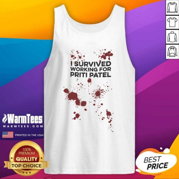 I Survived Working For Priti Patel Tank Top - Design By Warmtees.com