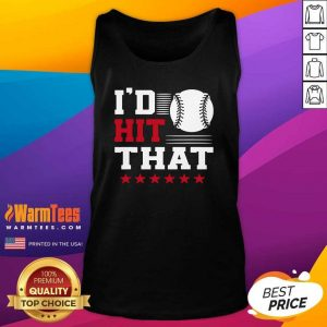 I'd Hit That Great Baseball Batter Pitcher Tank Top - Design By Warmtees.com