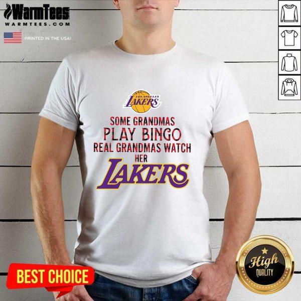 Los Angeles Lakers Some Grandmas Play Bingo Real Grandmas Watch Her Laker Shirt - Design By Warmtees.com