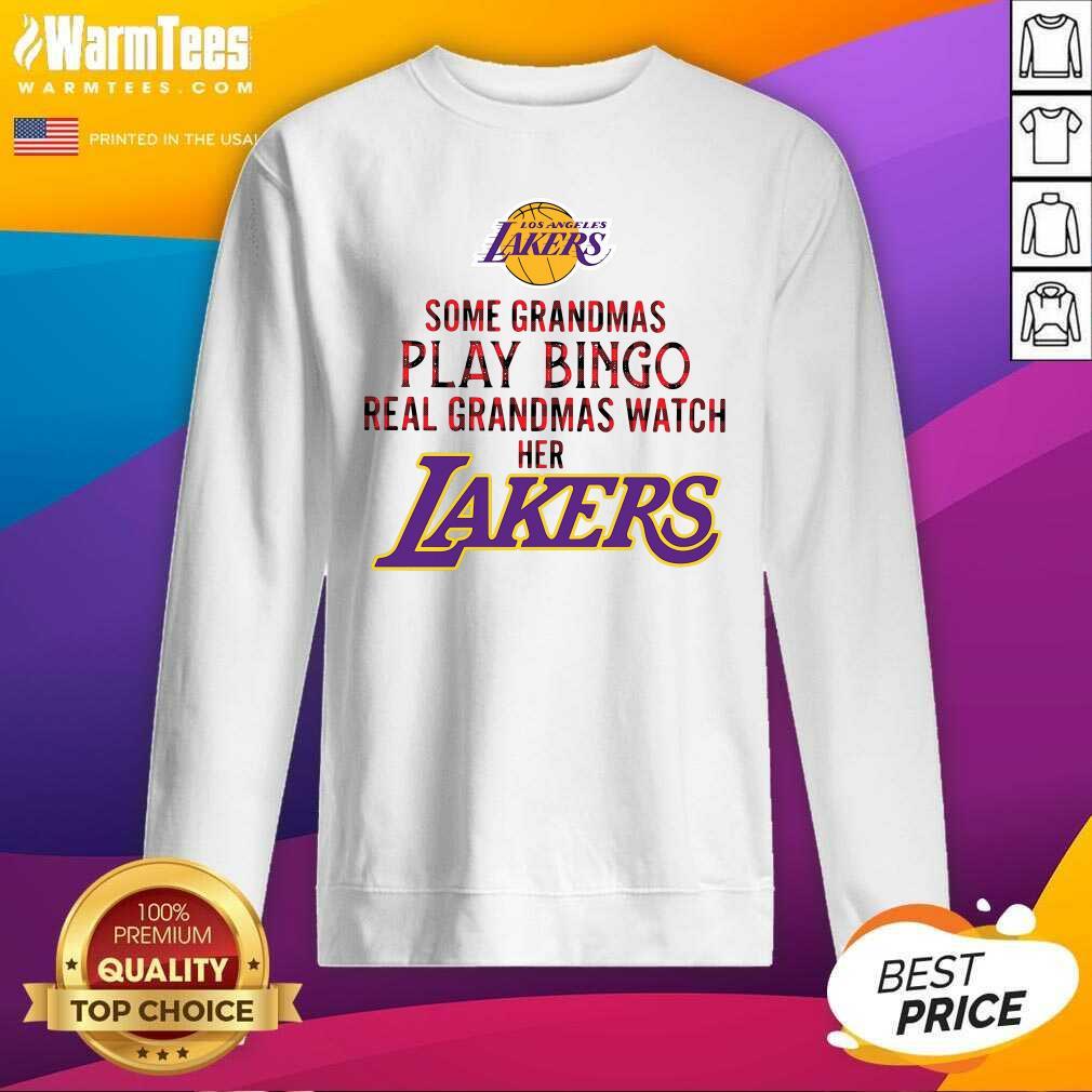 Los Angeles Lakers Some Grandmas Play Bingo Real Grandmas Watch Her Laker SweatShirt - Design By Warmtees.com