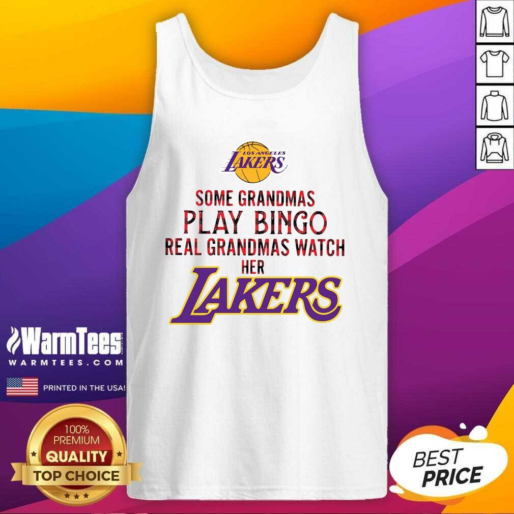 Los Angeles Lakers Some Grandmas Play Bingo Real Grandmas Watch Her Laker Tank Top - Design By Warmtees.com
