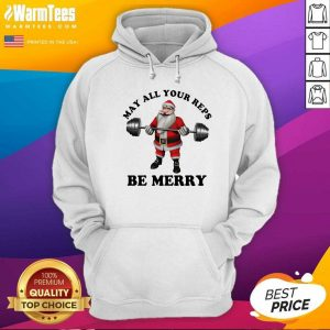 Santa Claus May All Your Reps Be Merry Christmas Hoodie - Design By Warmtees.com