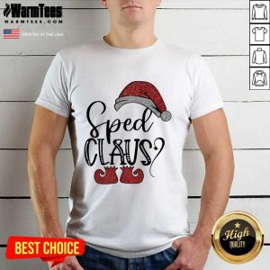 Sped Claus Christmas ShirtOriginal Sped Claus Christmas Shirt
