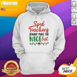Sped Teachers Always Make The Nice List Christmas Hoodie - Design By Warmtees.com