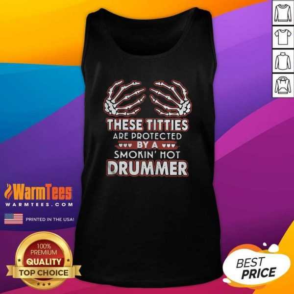 These Titties Are Protected By A Smokin' Hot Drummer Tank Top - Design By Warmtees.com