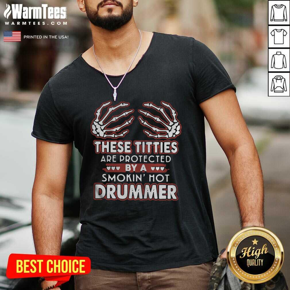 These Titties Are Protected By A Smokin' Hot Drummer V-neck  - Design By Warmtees.com