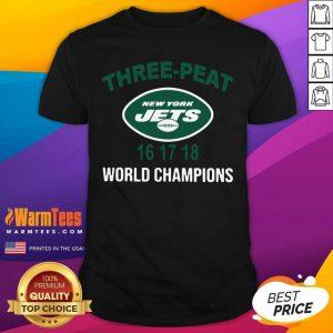 Three Peat New York Jets 16 17 18 World Champions Shirt - Design By Warmtees.com