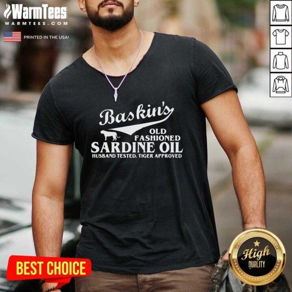 Tiger King Baskin's Old Fashioned Sardine Oil Husband Tested Tiger Approved V-neck - Design By Warmtees.com