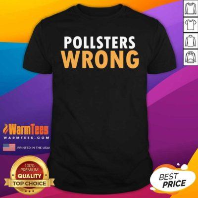 Trump 2020 Pollsters Wrong Fraud 2020 Shirt - Design By Warmtees.com
