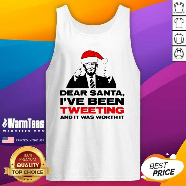 Trump Dear Santa I've Been Tweeting And It Was Worth It Ugly Christmas Tank Top - Design By Warmtees.com