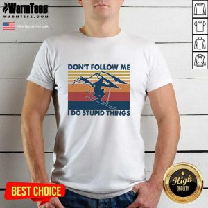Don't Follow Me I Do Stupid Things Vintage Shirt - Design By Warmtees.com