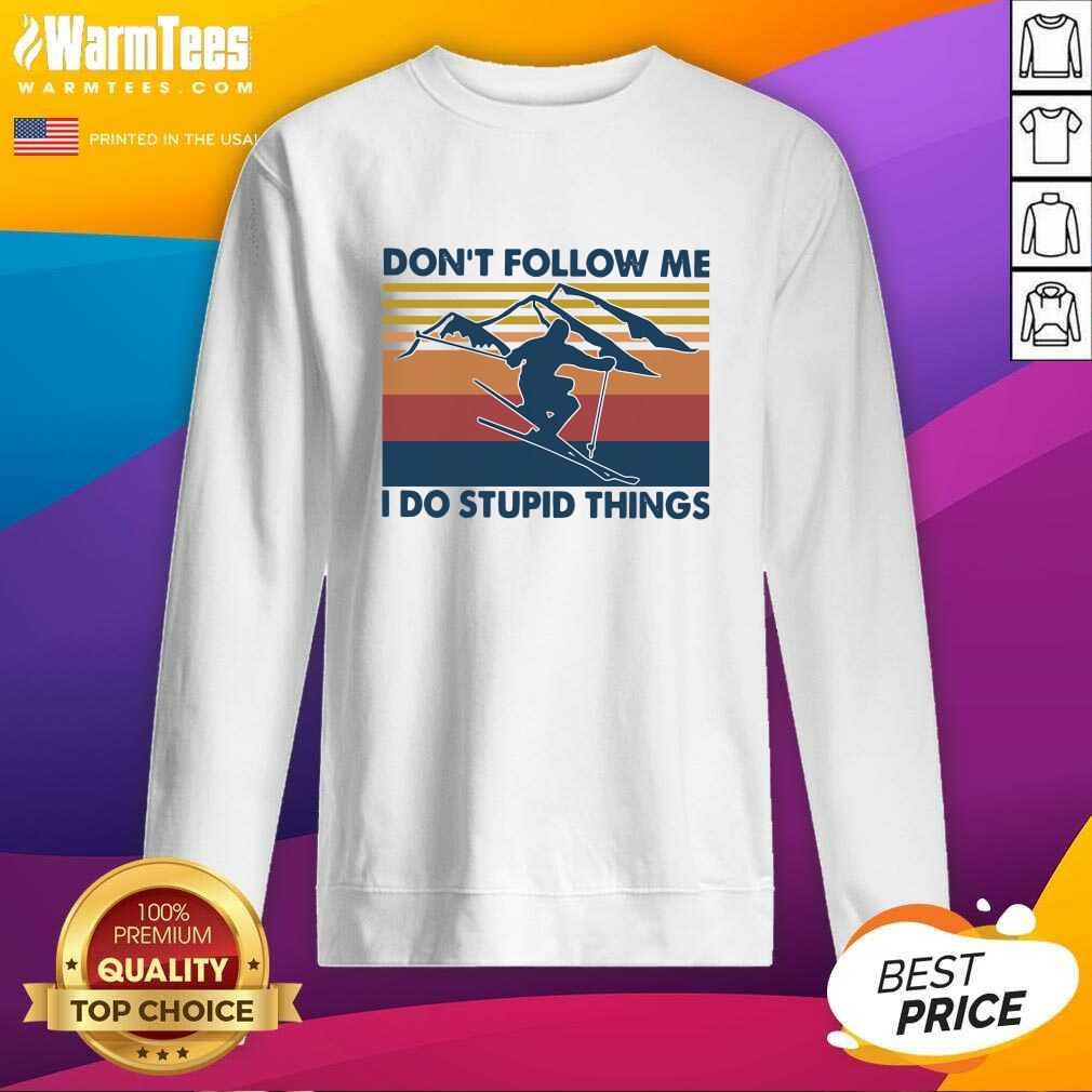 Don't Follow Me I Do Stupid Things Vintage SweatShirt  - Design By Warmtees.com