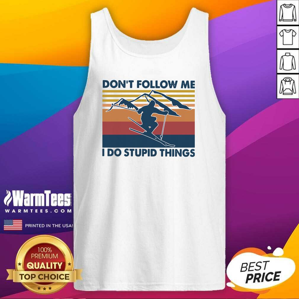 Don't Follow Me I Do Stupid Things Vintage Tank Top  - Design By Warmtees.com