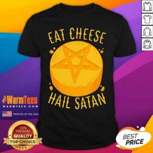 Eat Cheese Hail Satan Shirt - Design By Warmtees.com