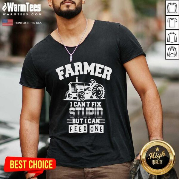 Farmer I Can't Fix Stupid But I Can Feed One V-neck - Design By Warmtees.com