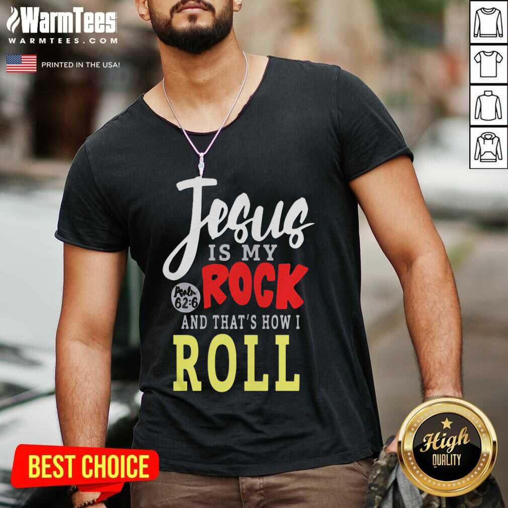 Jesus Is My Rock And That's How I Roll V-neck - Design By Warmtees.com