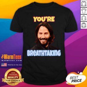 John Wick You're Breathtaking Shirt - Design By Warmtees.com