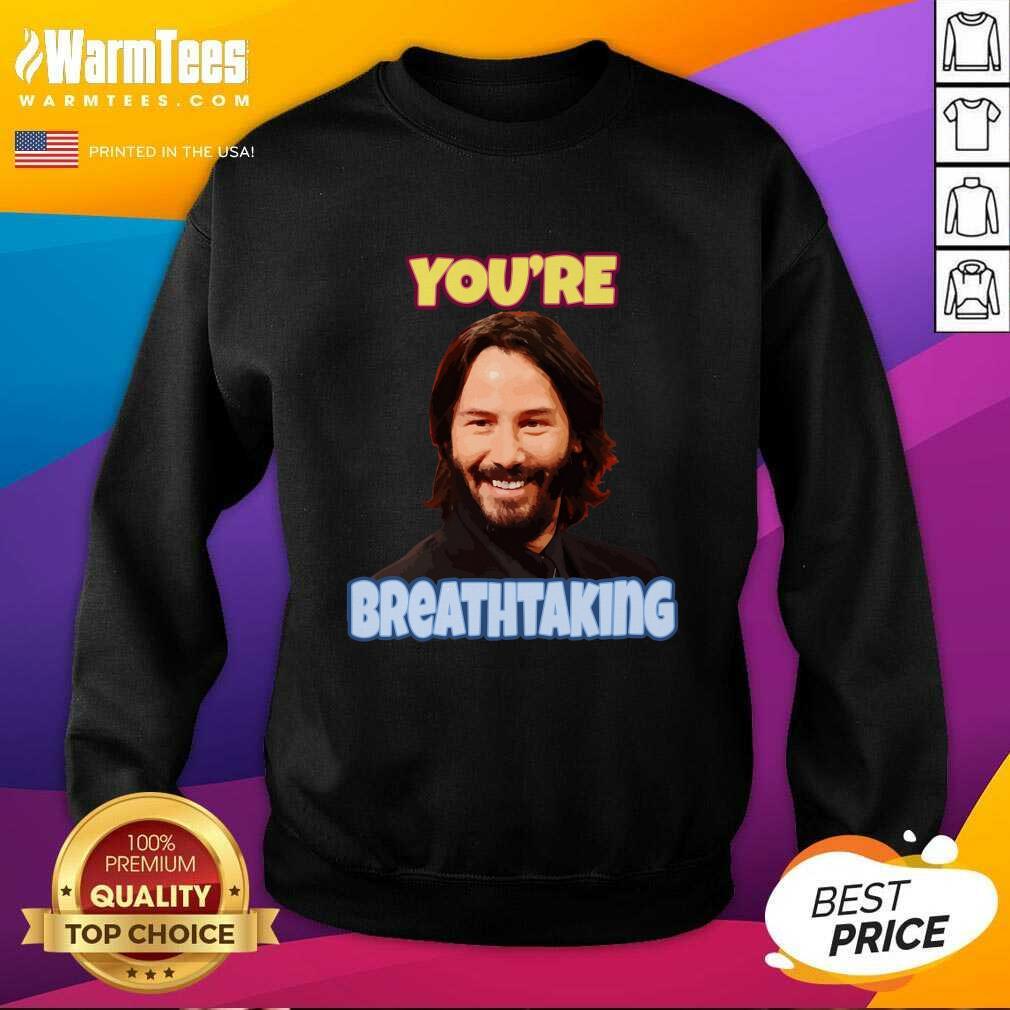 John Wick You're Breathtaking SweatShirt  - Design By Warmtees.com