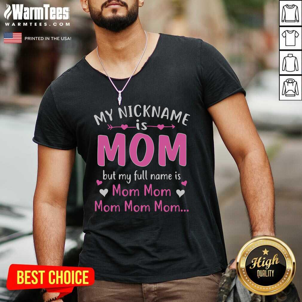 My Nickname Is Mom But My Full Name Is Mom Mom V-neck  - Design By Warmtees.com