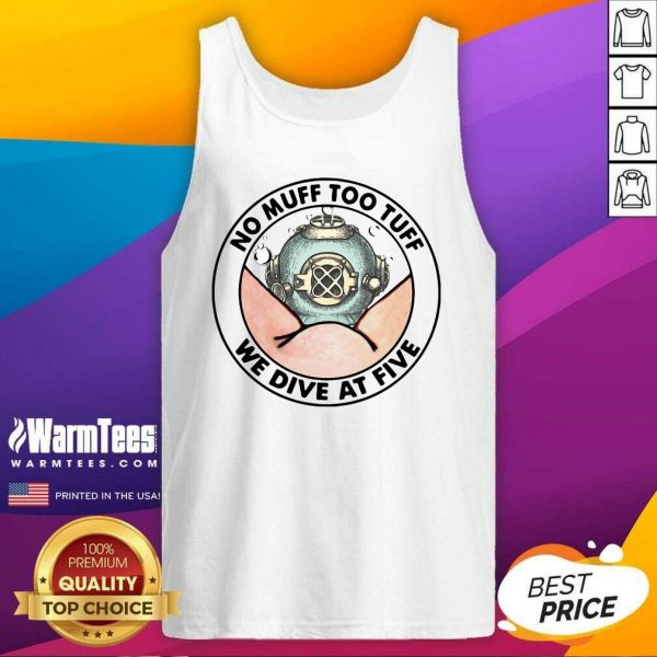 No Muff Too Tuff We Dive At Five Tank Top - Design By Warmtees.com