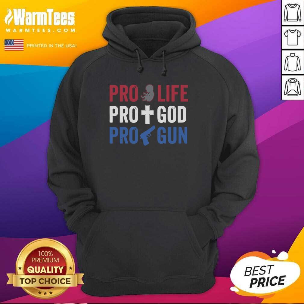 Pro Life Pro God Pro Gun Hoodie  - Design By Warmtees.com