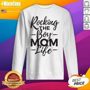 Rocking The Boy Mom Life SweatShirt - Design By Warmtees.com