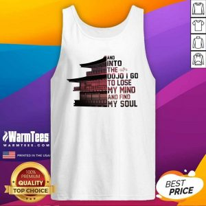 Samurai House And Into The Dojo I Go To Lose My Mind And Find My Soul Tank Top - Design By Warmtees.com