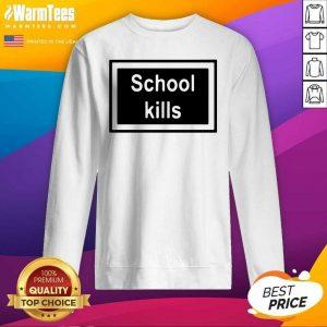 School Kills SweatShirt - Design By Warmtees.com