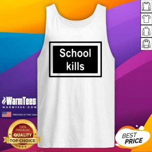 School Kills Tank Top - Design By Warmtees.com