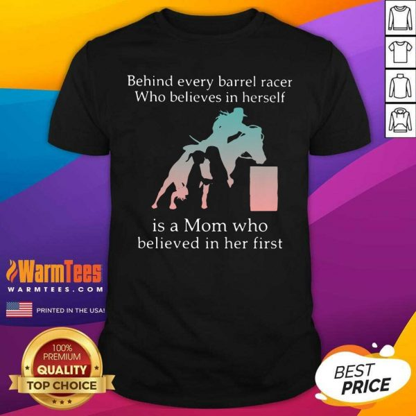 Behind Every Bull Rider Who Believes In Himself Is A Mom Who Believed In Him First Shirt - Design By Warmtees.com