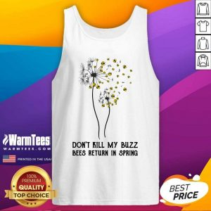 Don't Kill My Buzz Bees Return In Spring Dandelion Tank Top - Design By Warmtees.com