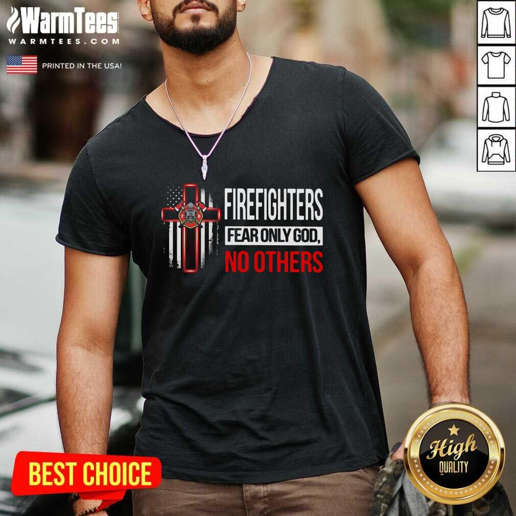 Firefighters Fear Only God No Others V-neck  - Design By Warmtees.com