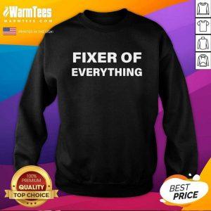 Fixer Of Everything SweatShirt - Design By Warmtees.com