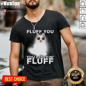Fluff You You Fluffin Fluff Funny Fluffy Kawaii Cat V-neck - Design By Warmtees.com