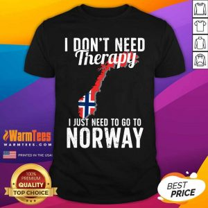 I Don't Need Therapy I Just Need To Go To Norway Norwegian Flag Shirt - Design By Warmtees.com