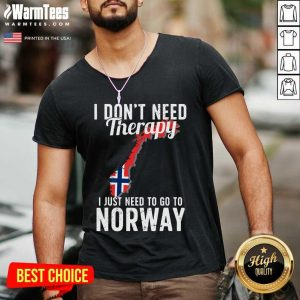 I Don't Need Therapy I Just Need To Go To Norway Norwegian Flag V-neck - Design By Warmtees.com