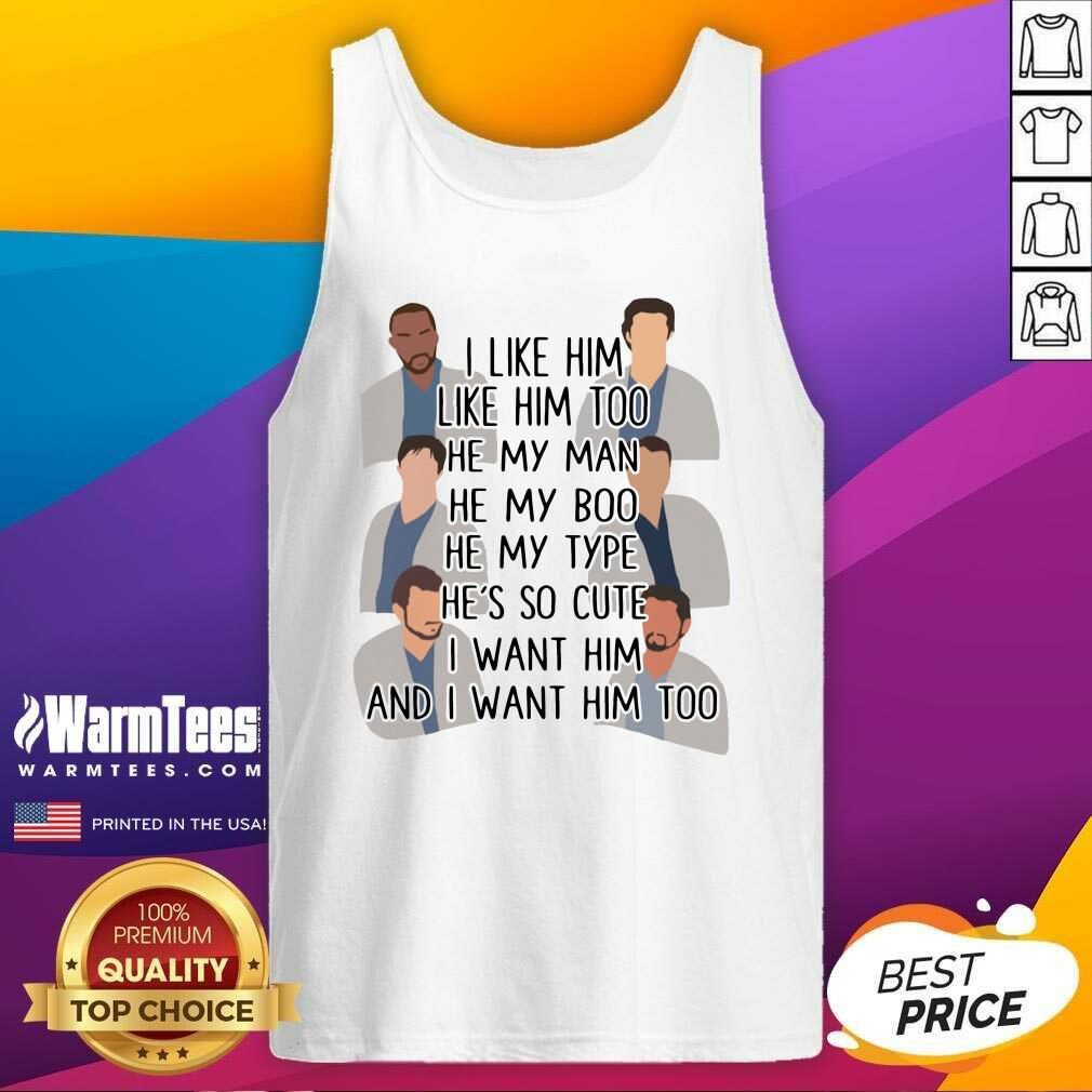 I Like Him Like Him Too He My Man He My Boo He My Type He's So Cute I Want Him And I Want Him Too Tank Top - Design By Warmtees.com